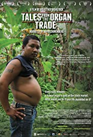 Tales from the Organ Trade(2013) Poster - Movie Forum, Cast, Reviews