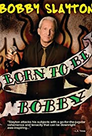 Bobby Slayton: Born to Be Bobby Poster
