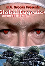 Global Eugenics: Using Medicine to Kill Poster