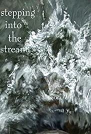 Stepping Into the Stream Poster