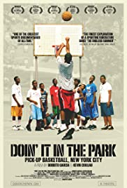 Doin' It in the Park: Pick-Up Basketball, NYC (2012) Poster - Movie Forum, Cast, Reviews