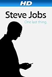 Steve Jobs: One Last Thing (2011) Poster - Movie Forum, Cast, Reviews