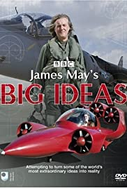 James May's Big Ideas Poster - TV Show Forum, Cast, Reviews