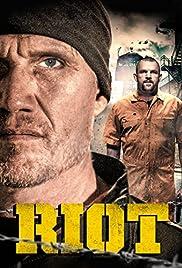 Riot(2015) Poster - Movie Forum, Cast, Reviews