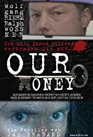 Our Money (2001) Poster - Movie Forum, Cast, Reviews