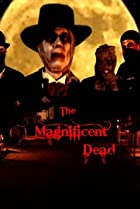 Image of The Magnificent Dead