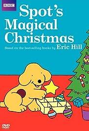 Spot's Magical Christmas Poster