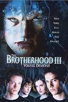 Image of The Brotherhood III: Young Demons