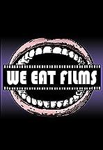 We Eat Films