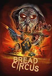 Bread and Circus (2003) Poster - Movie Forum, Cast, Reviews