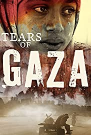 Tears of Gaza (2010) Poster - Movie Forum, Cast, Reviews