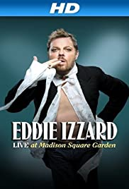 Eddie Izzard: Live at Madison Square Garden (2011) Poster - TV Show Forum, Cast, Reviews
