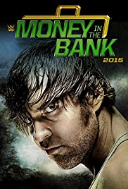 WWE Money in the Bank (2015) Poster - TV Show Forum, Cast, Reviews