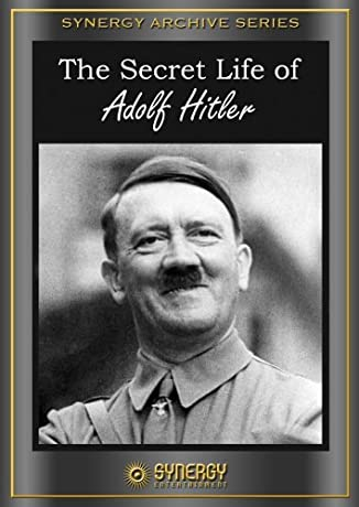 The Secret Life of Adolf Hitler (1958)