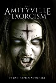 Amityville Exorcism (2017) Poster - Movie Forum, Cast, Reviews