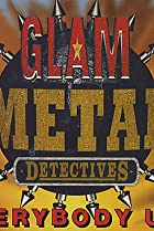 Image of The Glam Metal Detectives