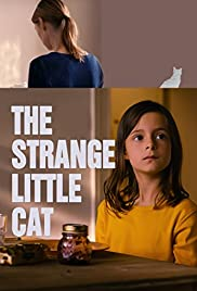 The Strange Little Cat (2013) Poster - Movie Forum, Cast, Reviews