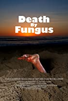 Death by Fungus (2010) Poster