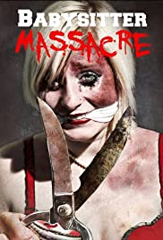 Babysitter Massacre (2013) Poster - Movie Forum, Cast, Reviews