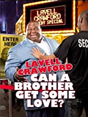 Lavell Crawford: Can a Brother Get Some Love? poster