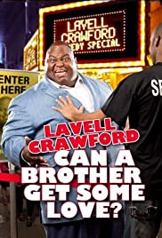Lavell Crawford: Can a Brother Get Some Love Poster