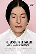 Image of The Space in Between: Marina Abramovic and Brazil