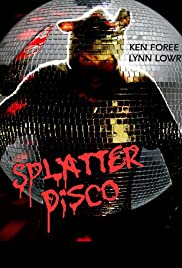 Splatter Disco (2007) Poster - Movie Forum, Cast, Reviews