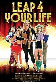 Leap 4 Your Life(2013) Poster - Movie Forum, Cast, Reviews