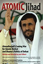 Atomic Jihad: Ahmadinejad's Coming War for Islamic Revival and Obama's Politics of Defeat Poster