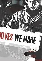 Moves We Make