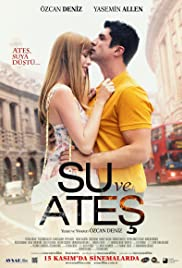 Su ve Ates (2013) Poster - Movie Forum, Cast, Reviews