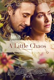 A Little Chaos (2014) Poster - Movie Forum, Cast, Reviews