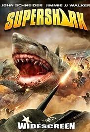 Super Shark(2011) Poster - Movie Forum, Cast, Reviews