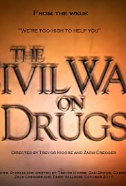 The Civil War on Drugs (2011) Poster - Movie Forum, Cast, Reviews
