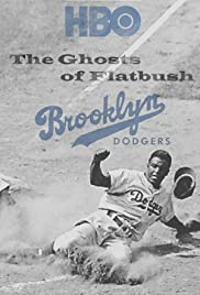 Brooklyn Dodgers: The Ghosts of Flatbush (2007) Poster - Movie Forum, Cast, Reviews