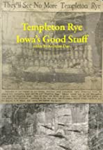 Templeton Rye: Iowa's Good Stuff