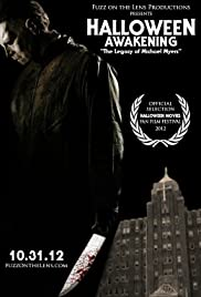 Halloween Awakening: The Legacy of Michael Myers (2012) Poster - Movie Forum, Cast, Reviews