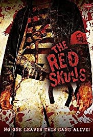 The Red Skulls (2005) Poster - Movie Forum, Cast, Reviews