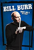 Image of Bill Burr: Why Do I Do This?