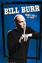 Image of Bill Burr: Why Do I Do This?
