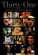 Thirty-One Scenes About Nothing