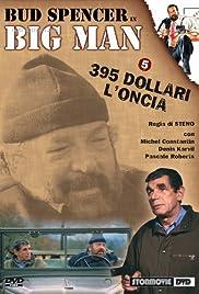 Big Man: 395 dollari l'oncia Poster