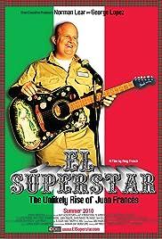 El Superstar: The Unlikely Rise of Juan Frances Poster