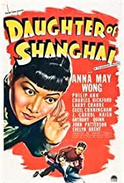 Daughter of Shanghai (1937) Poster - Movie Forum, Cast, Reviews