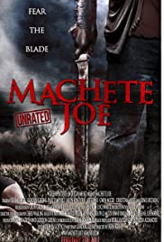 Machete Joe (2010) Poster - Movie Forum, Cast, Reviews