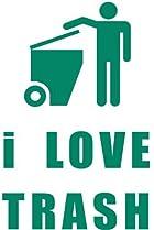 Image of I Love Trash