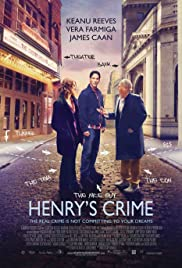 Henry's Crime (2010) Poster - Movie Forum, Cast, Reviews