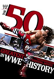 The 50 Greatest Finishing Moves in WWE History Poster