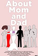 About Mom and Dad...
