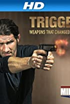 Image of Triggers: Weapons That Changed the World